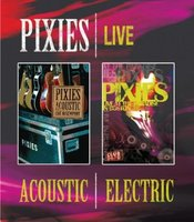 Pixies: Acoustic & Electric Live