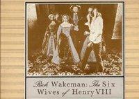 Rick Wakeman The six wives of Henry VIII