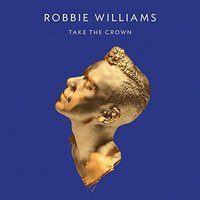Robbie Williams - Tack the crown