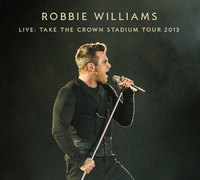 Robbie Williams - Take the crown stadium tour 2013